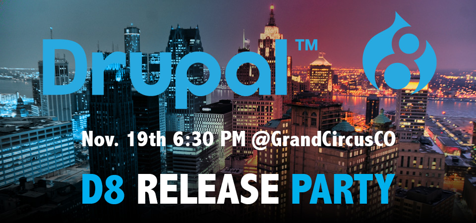 Drupal 8 Release Party: Detroit, Michigan - November 19th