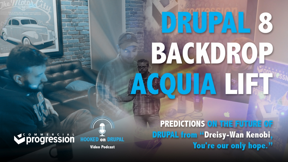 Hooked on Drupal Episode 7 - PREDICTIONS ON THE FUTURE OF DRUPAL from Dreisy-Wan Kenobi, You're our only hope.