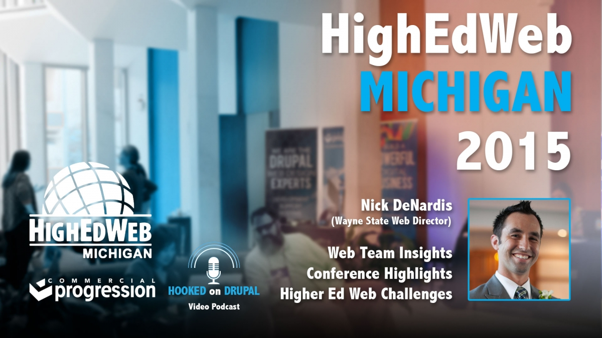 Hooked on Drupal Episode 8 - HighEdWeb Michigan 2015 Podcast